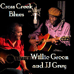 """Cross Creek Blues"" by Willie Green"