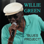 """Willie Green Blues Project"" by Willie Green"